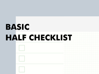 Basic half checklist